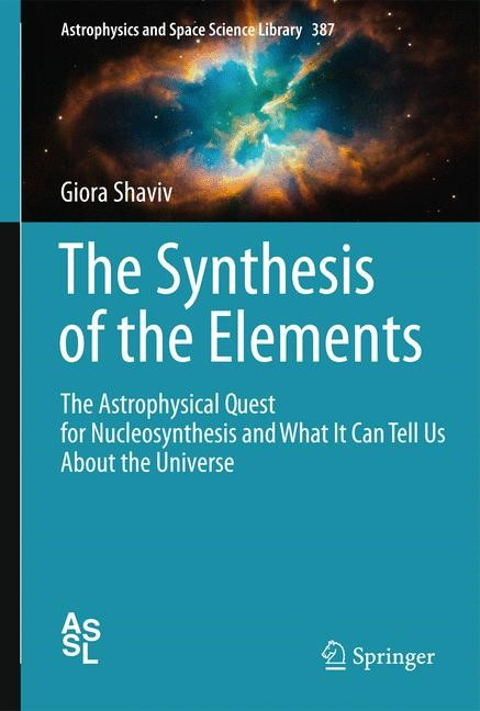 Abbildung von Shaviv | The Synthesis of the Elements | 2012