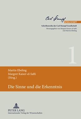 Abbildung von Ebeling / Kaiser-El-Safti | Die Sinne und die Erkenntnis | 2011 | 1