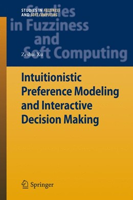 Abbildung von Xu | Intuitionistic Preference Modeling and Interactive Decision Making | 2013 | 280