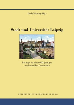 Abbildung von Döring | Stadt und Universität Leipzig | 2010 | Beiträge zu einer 600-jährigen... | 1