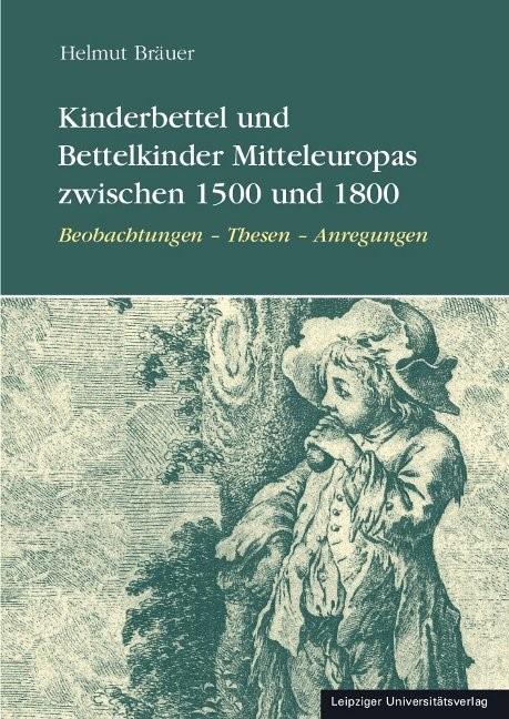 Kinderbettel und Bettelkinder Mitteleuropas zwischen 1500 und 1800 | Bräuer, 2010 | Buch (Cover)