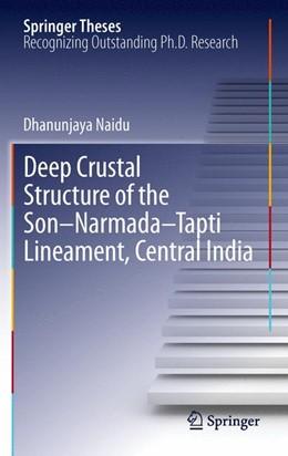Abbildung von Naidu   Deep Crustal Structure of the Son-Narmada-Tapti Lineament, Central India   2012