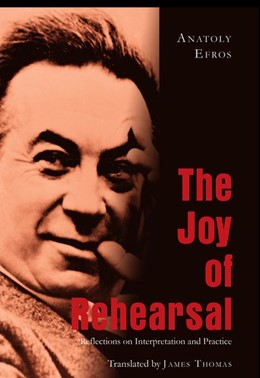 Abbildung von Efros | The Joy of Rehearsal | 2006 | Reflections on Interpretation ...