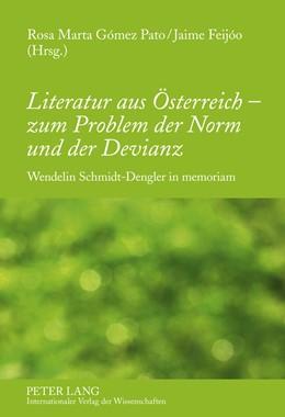 Abbildung von Gómez Pato / Feijóo Fernandez | Literatur aus Österreich – zum Problem der Norm und der Devianz | 2011 | Wendelin Schmidt-Dengler in me...