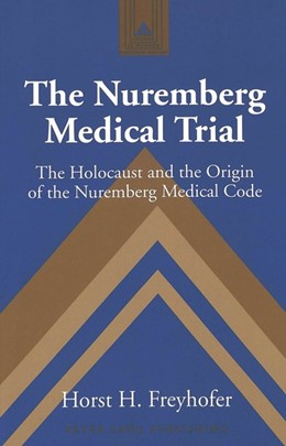 Abbildung von Freyhofer | The Nuremberg Medical Trial | 2005 | The Holocaust and the Origin o... | 53