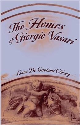 Abbildung von Cheney | The Homes of Giorgio Vasari | 2006