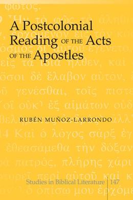 Abbildung von Muñoz-Larrondo | A Postcolonial Reading of the Acts of the Apostles | 2011 | 147