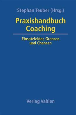 Abbildung von Teuber   Praxishandbuch Coaching   2005   Einsatzfelder, Grenzen und Cha...