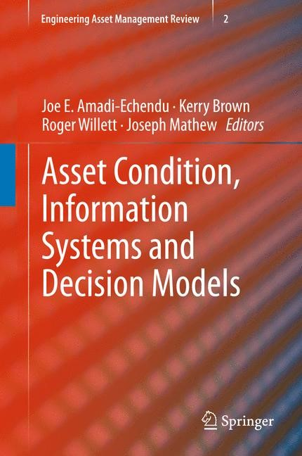 Abbildung von Amadi-Echendu / Brown / Willett / Mathew | Asset Condition, Information Systems and Decision Models | 2012