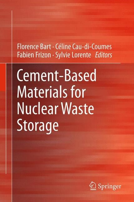 Abbildung von Bart / Cau-di-Coumes / Frizon / Lorente | Cement-Based Materials for Nuclear Waste Storage | 2012