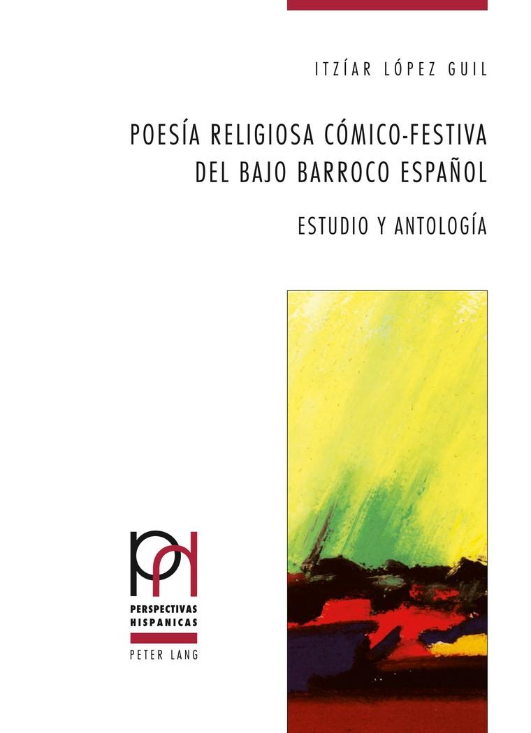 Abbildung von López Guil | Poesía religiosa cómico-festiva del bajo Barroco español | 2011