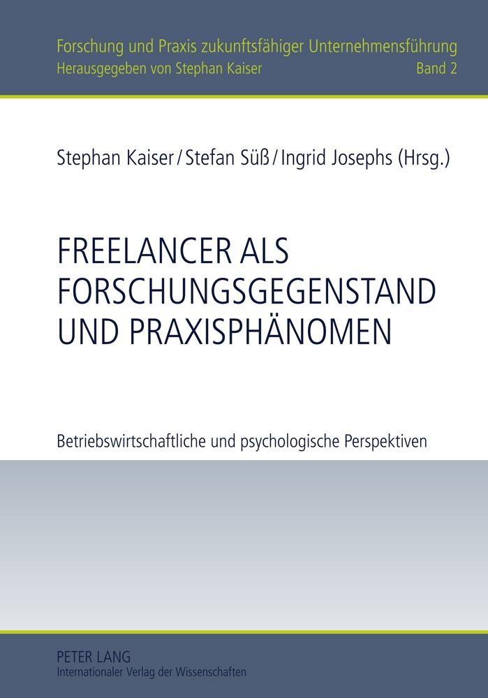 Freelancer als Forschungsgegenstand und Praxisphänomen | Kaiser / Josephs / Süß, 2011 | Buch (Cover)