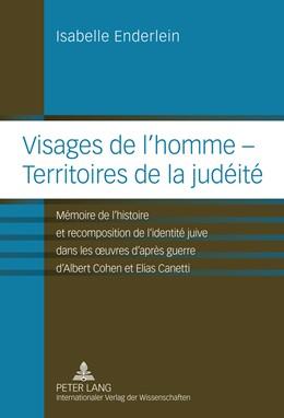 Abbildung von Enderlein | Visages de l'homme – Territoires de la judéité | 2011 | Mémoire de l'histoire et recom...