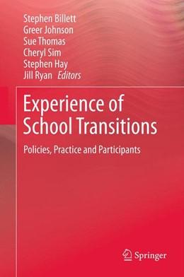 Abbildung von Billett / Johnson / Thomas / Sim / Hay / Ryan | Experience of School Transitions | 2012 | Policies, Practice and Partici...