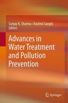 Abbildung von Sharma / Sanghi | Advances in Water Treatment and Pollution Prevention | 2012 | Advances in Research