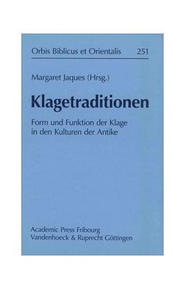 Abbildung von Jaques   Klagetraditionen   2012   Form und Funktion der Klage in...   Band 251