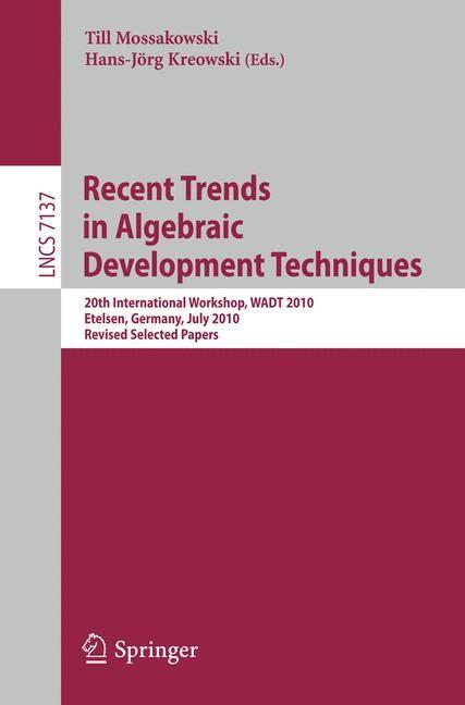 Recent Trends in Algebraic Development Techniques | Mossakowski / Kreowski, 2012 | Buch (Cover)