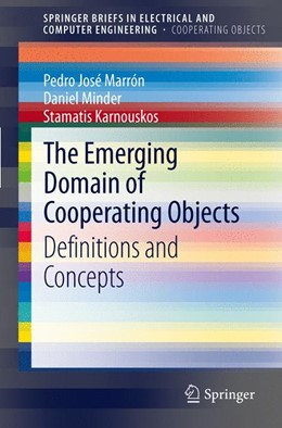 Abbildung von Marrón / Minder / Karnouskos | The Emerging Domain of Cooperating Objects | 2012 | Definitions and Concepts