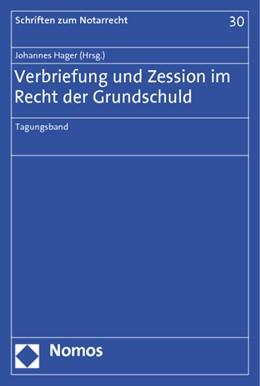Abbildung von Hager | Verbriefung und Zession im Recht der Grundschuld | 1. Auflage 2012 | 2012 | Tagungsband | 30