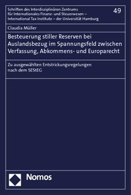 Abbildung von Müller | Besteuerung stiller Reserven bei Auslandsbezug im Spannungsfeld zwischen Verfassung, Abkommens- und Europarecht | 1. Auflage 2012 | 2012 | Zu ausgewählten Entstrickungsr... | 49
