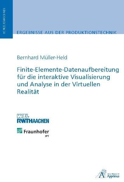Finite-Elemente-Datenaufbereitung für die interaktive Visualisierung und Analyse in der Virtuellen Realität | Müller-Held, 2010 | Buch (Cover)