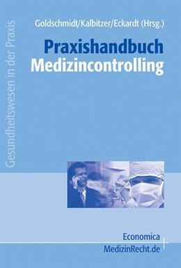 Abbildung von Goldschmidt / Kalbitzer / Eckardt   Praxishandbuch Medizincontrolling   2005