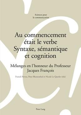 Abbildung von Neveu / Le Querler / Blumenthal | Au commencement était le verbe – Syntaxe, sémantique et cognition | 2011 | Mélanges en l'honneur du Profe... | 97