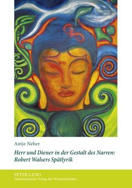 Abbildung von Neher | Herr und Diener in der Gestalt des Narren: Robert Walsers Spätlyrik | 2011