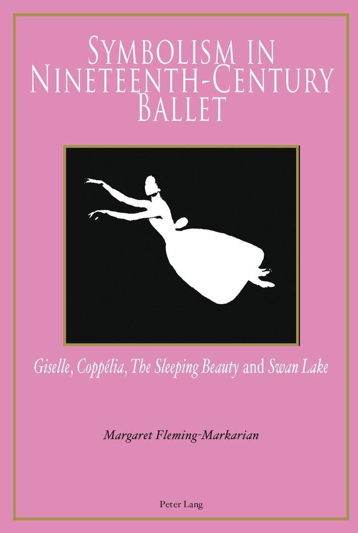 Abbildung von Fleming-Markarian | Symbolism in Nineteenth-Century Ballet | 2012