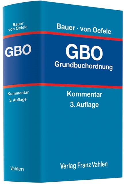 Grundbuchordnung: GBO | Bauer / v. Oefele | 3. Auflage, 2012 | Buch (Cover)