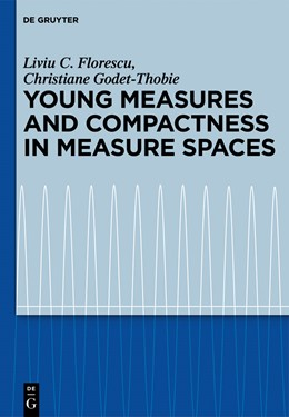 Abbildung von Florescu / Godet-Thobie | Young Measures and Compactness in Measure Spaces | 2012