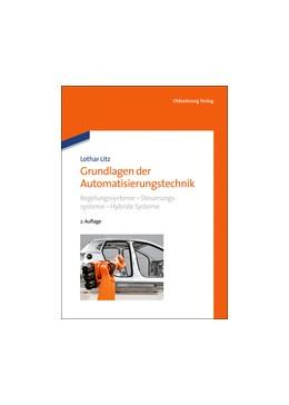 Abbildung von Litz | Grundlagen der Automatisierungstechnik | 2. Auflage 2013 | 2012 | Regelungssysteme - Steuerungss...