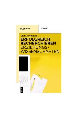 Abbildung von Hofmann | Erfolgreich recherchieren - Erziehungswissenschaften | 2013