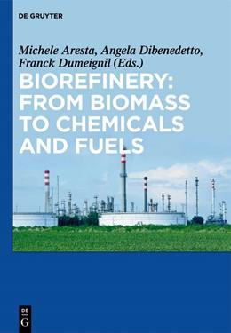 Abbildung von Aresta / Dibenedetto / Dumeignil | Biorefinery | 2012 | From Biomass to Chemicals and ...