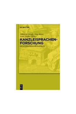 Abbildung von Greule / Meier / Ziegler | Kanzleisprachenforschung | 2012 | Ein internationales Handbuch