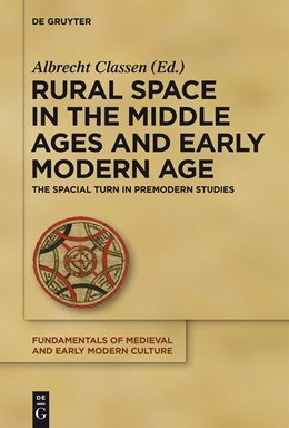 Abbildung von Classen | Rural Space in the Middle Ages and Early Modern Age | 2012 | The Spatial Turn in Premodern ... | 9