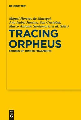 Abbildung von Herrero de Jáuregui / Jiménez San Cristóbal / Luján Martínez / Hernández / Santamaría Álvarez / Torallas Tovar | Tracing Orpheus | 2011 | Studies of Orphic Fragments | 10