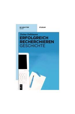 Abbildung von Oehlmann | Erfolgreich recherchieren - Geschichte | 2012