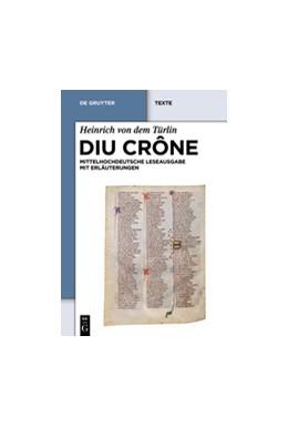 Abbildung von Heinrich von dem Türlin / Felder | Diu Crône | 2012 | Kritische mittelhochdeutsche L...