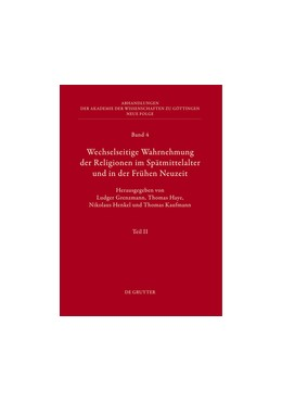 Abbildung von Grenzmann / Haye / Henkel / Kaufmann | Wechselseitige Wahrnehmung der Religionen im Spätmittelalter und in der Frühen Neuzeit | 2012 | II. Kulturelle Konkretionen (L... | 4/2