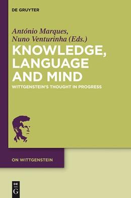 Abbildung von Marques / Venturinha | Knowledge, Language and Mind | 2012 | Wittgenstein's Thought in Prog... | 1