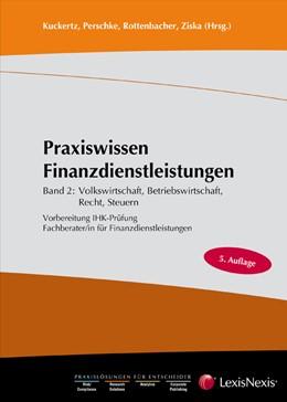 Abbildung von Kuckertz / Perschke / Rottenbacher / Ziska | Praxiswissen Finanzdienstleistungen | 2011 | Band 2: Volkswirtschaft, Betri...