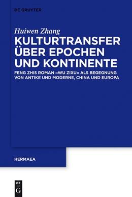 Abbildung von Zhang | Kulturtransfer über Epochen und Kontinente | 2012 | Feng Zihs Roman 'Wu Zixu' als ... | 128