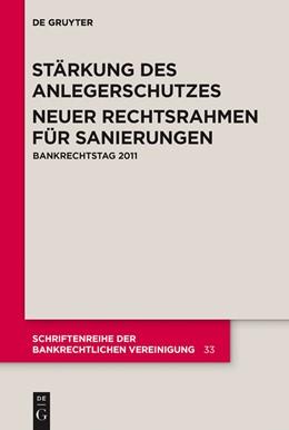Abbildung von Stärkung des Anlegerschutzes. Neuer Rechtsrahmen für Sanierungen | 1. Auflage 2012 | 2011 | Bankrechtstag 2011 | 33