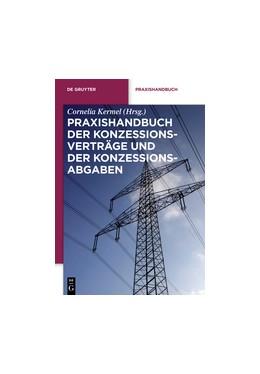 Abbildung von Kermel (Hrsg.) | Praxishandbuch der Konzessionsverträge und der Konzessionsabgaben | 2012 | Wegenutzungsverträge in der En...