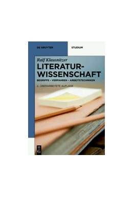 Abbildung von Klausnitzer | Literaturwissenschaft | 2., überarbeitete Auflage | 2012 | Begriffe - Verfahren - Arbeits...
