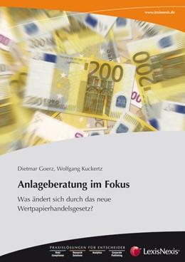 Abbildung von Goerz / Kuckertz | Broschüre Anlageberatung im Fokus | 1. Auflage 2011 | 2011 | - Was ändert sich durch das ne...