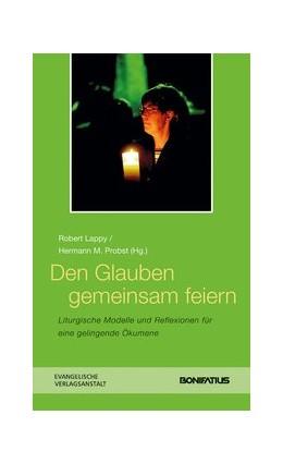 Abbildung von Lappy / Probst | Den Glauben gemeinsam feiern | 2014 | Liturgische Modelle und Reflex...