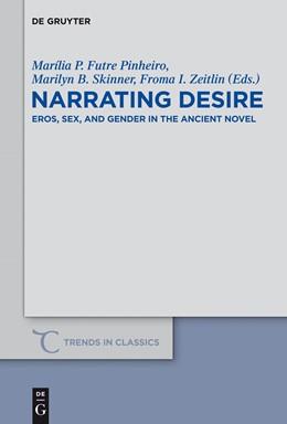 Abbildung von Futre Pinheiro / Skinner / Zeitlin | Narrating Desire | 2012 | Eros, Sex, and Gender in the A... | 14