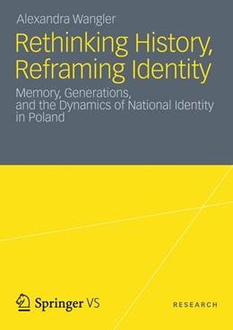 Abbildung von Wangler | Rethinking History, Reframing Identity | 2012 | Memory, Generations, and the D...